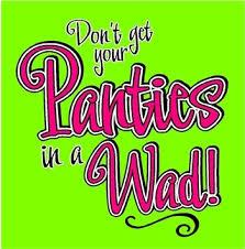 panties in a wad